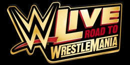 WWE Live - Road to Wrestlemania