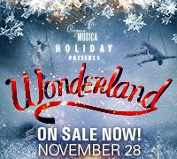 Cirque Musica Holiday presents Wonderland On Sale Now