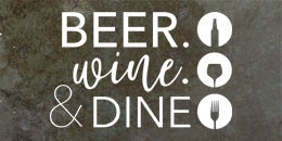 Beer. Wine. & Dine