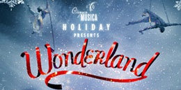 Cirque Musica Holiday Wonderland
