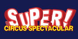 Super Circus Spectacular